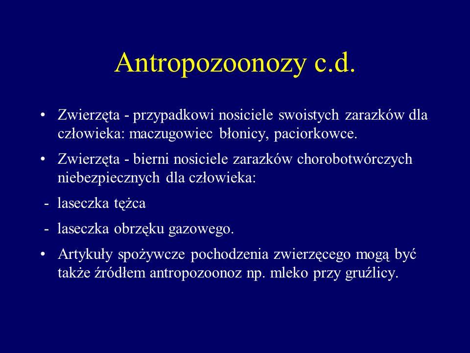 Antropozoonozy c.d. Zwierzęta - przypadkowi nosiciele swoistych zarazków dla człowieka: maczugowiec błonicy, paciorkowce.