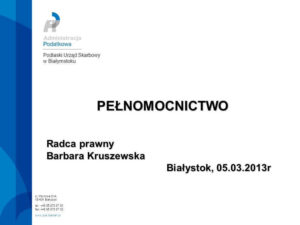 PEŁNOMOCNICTWO Radca prawny Barbara Kruszewska Białystok, 05.03.2013r