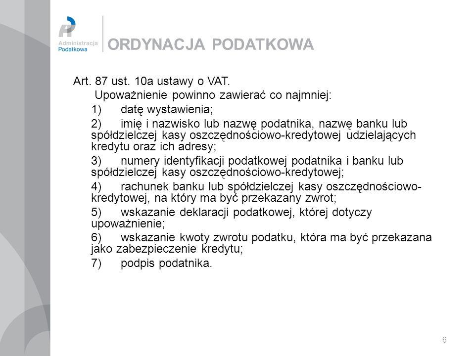 ORDYNACJA PODATKOWA Art. 87 ust. 10a ustawy o VAT.