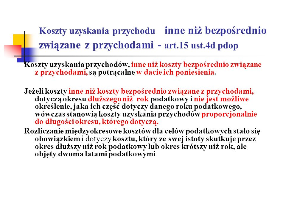 Koszty uzyskania przychodu inne niż bezpośrednio związane z przychodami - art.15 ust.4d pdop