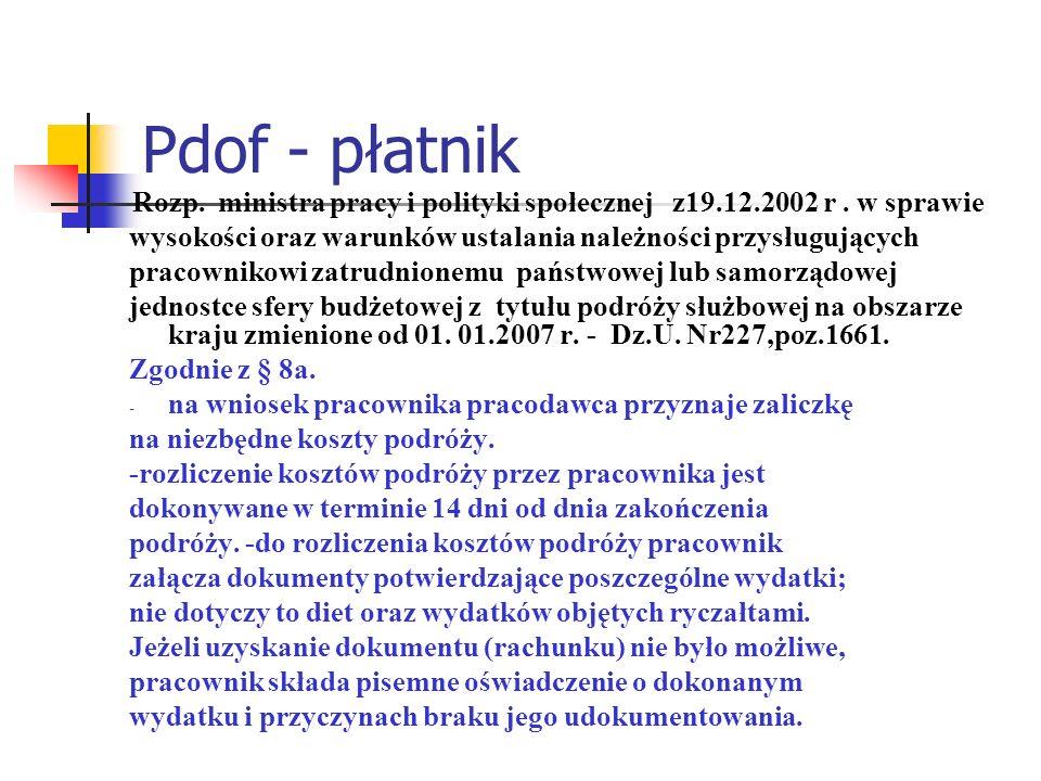Pdof - płatnik Rozp. ministra pracy i polityki społecznej z19.12.2002 r . w sprawie. wysokości oraz warunków ustalania należności przysługujących.