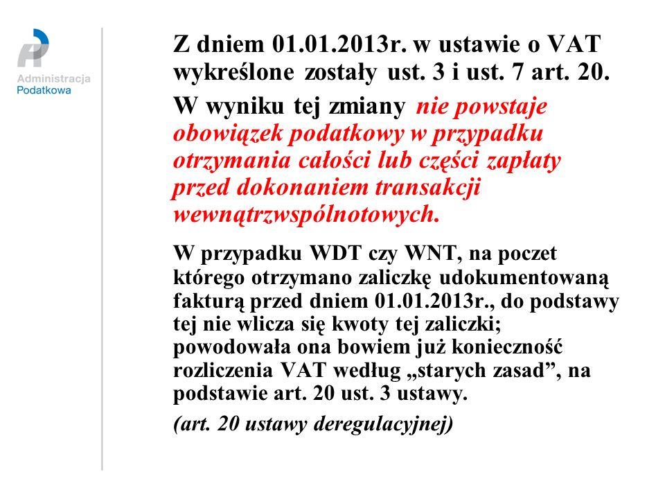 Z dniem 01. 01. 2013r. w ustawie o VAT wykreślone zostały ust. 3 i ust