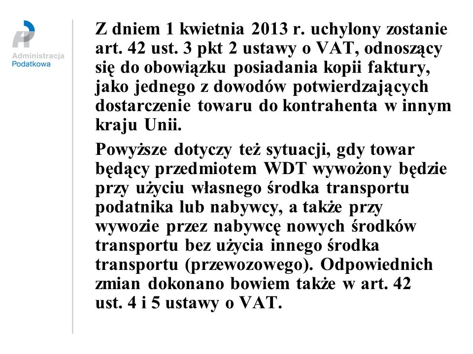 Z dniem 1 kwietnia 2013 r. uchylony zostanie art. 42 ust