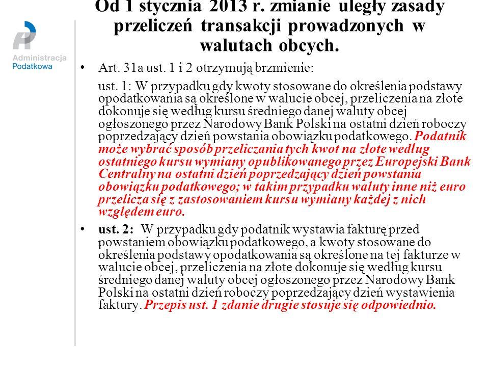 Od 1 stycznia 2013 r. zmianie uległy zasady przeliczeń transakcji prowadzonych w walutach obcych.