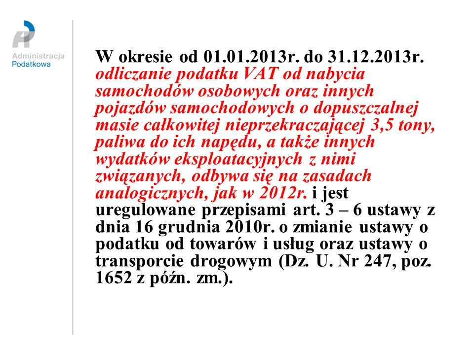 W okresie od 01.01.2013r. do 31.12.2013r.