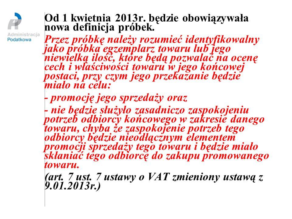 Od 1 kwietnia 2013r. będzie obowiązywała nowa definicja próbek.