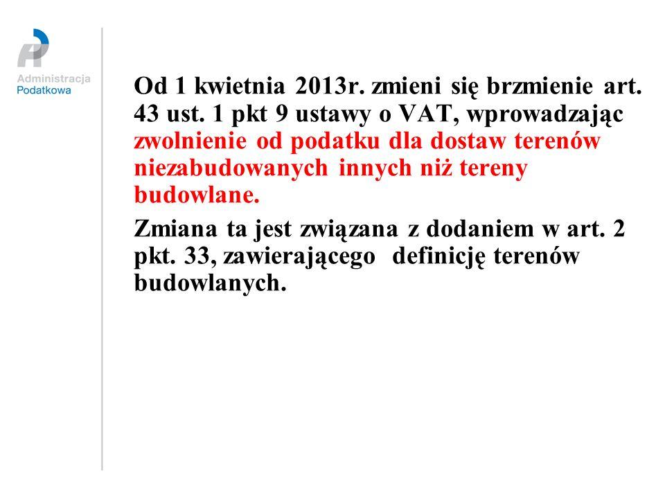 Od 1 kwietnia 2013r. zmieni się brzmienie art. 43 ust