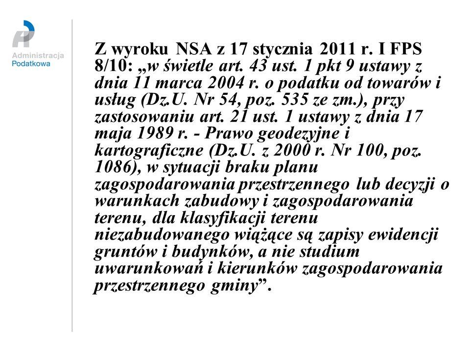 """Z wyroku NSA z 17 stycznia 2011 r. I FPS 8/10: """"w świetle art. 43 ust"""
