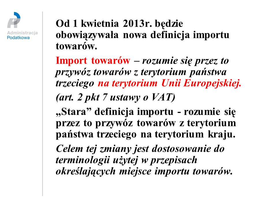 Od 1 kwietnia 2013r. będzie obowiązywała nowa definicja importu towarów.
