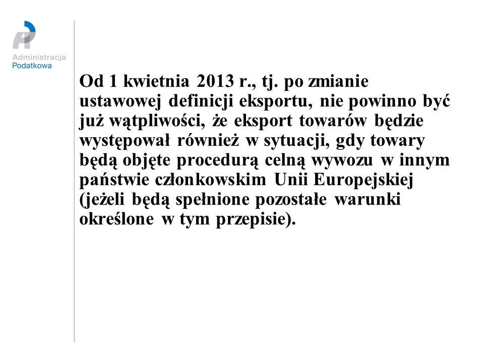 Od 1 kwietnia 2013 r., tj.