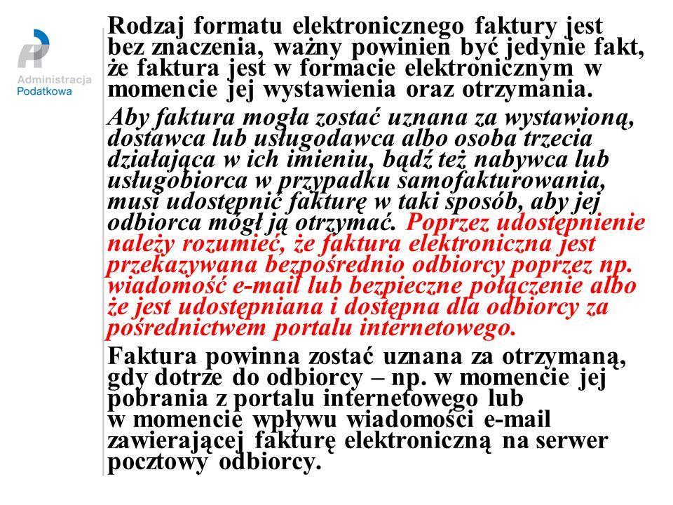 Rodzaj formatu elektronicznego faktury jest bez znaczenia, ważny powinien być jedynie fakt, że faktura jest w formacie elektronicznym w momencie jej wystawienia oraz otrzymania.