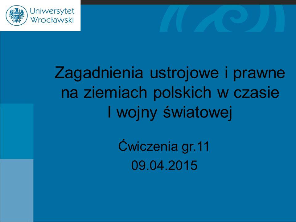 Zagadnienia ustrojowe i prawne na ziemiach polskich w czasie I wojny światowej