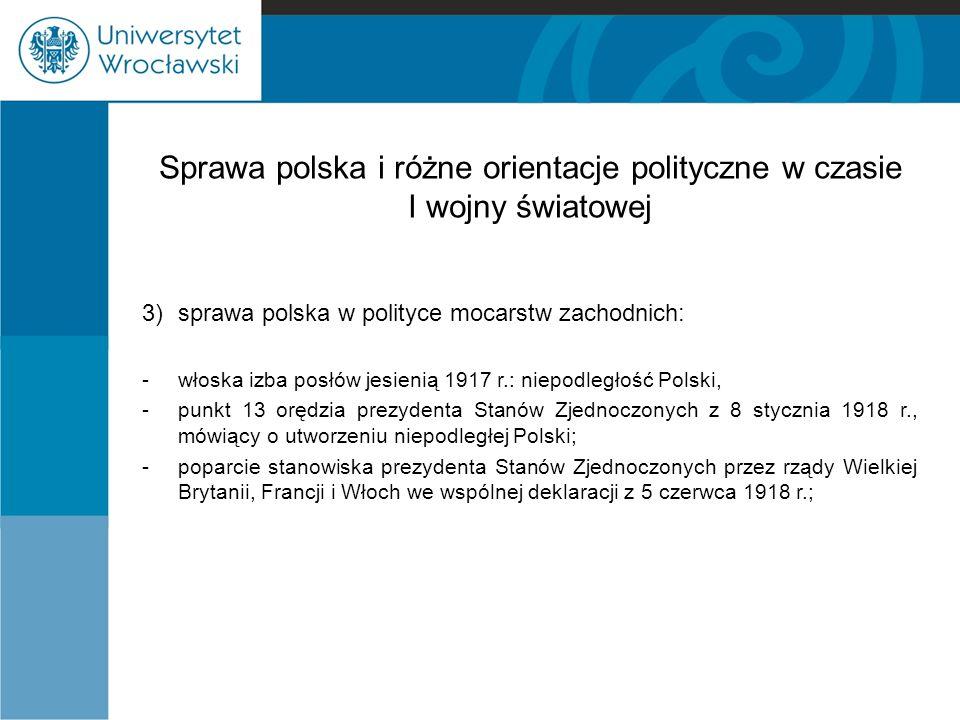 Sprawa polska i różne orientacje polityczne w czasie I wojny światowej