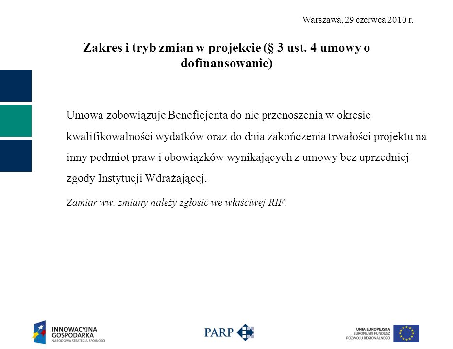 Zakres i tryb zmian w projekcie (§ 3 ust. 4 umowy o dofinansowanie)