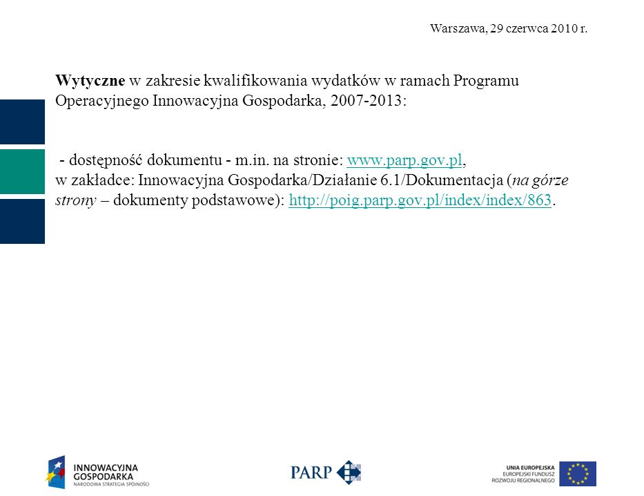 Wytyczne w zakresie kwalifikowania wydatków w ramach Programu Operacyjnego Innowacyjna Gospodarka, 2007-2013: - dostępność dokumentu - m.in.