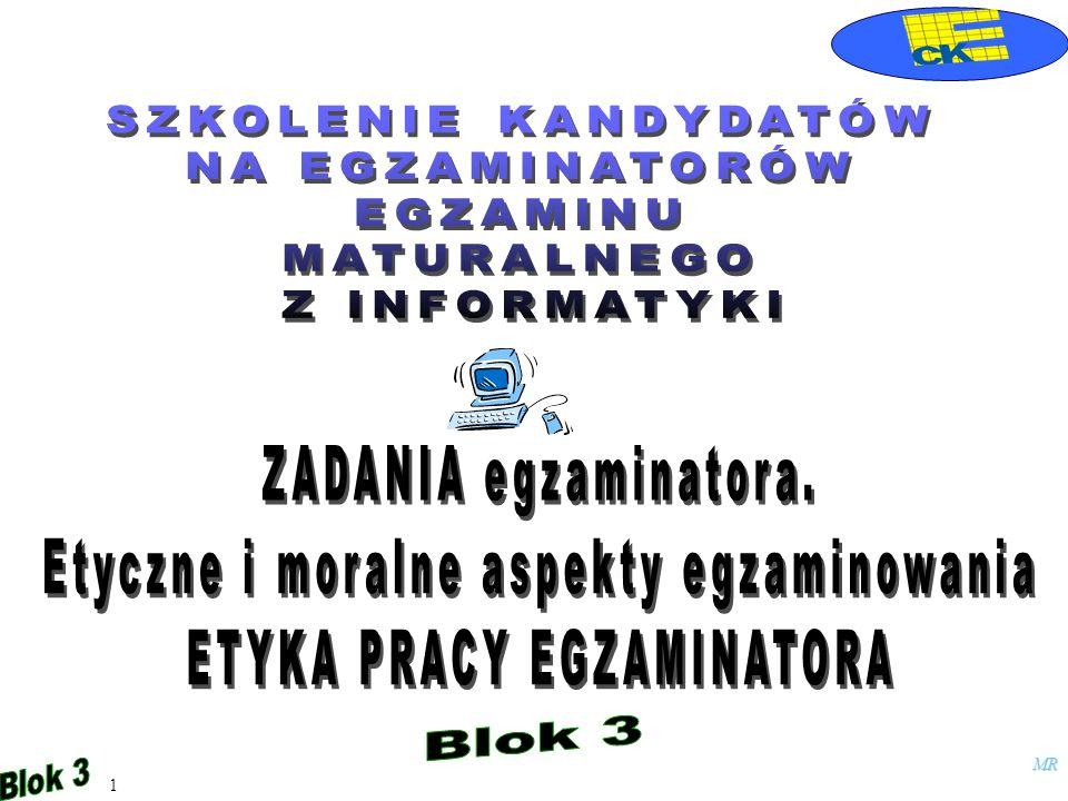 Etyczne i moralne aspekty egzaminowania ETYKA PRACY EGZAMINATORA