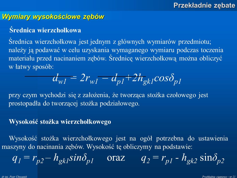 q1 = rp2 – hgk1sinδp1 oraz q2 = rp1 - hgk2 sinδp2