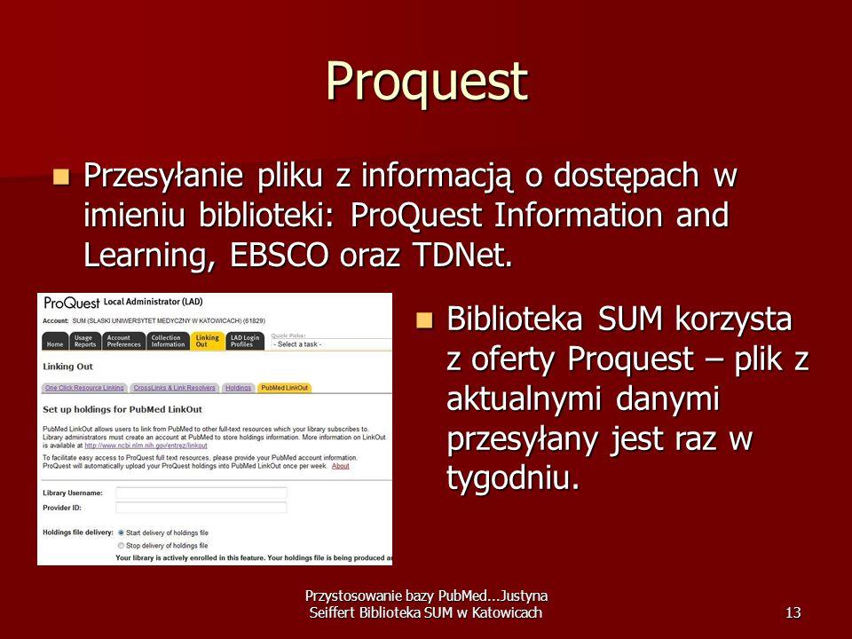 Proquest Przesyłanie pliku z informacją o dostępach w imieniu biblioteki: ProQuest Information and Learning, EBSCO oraz TDNet.