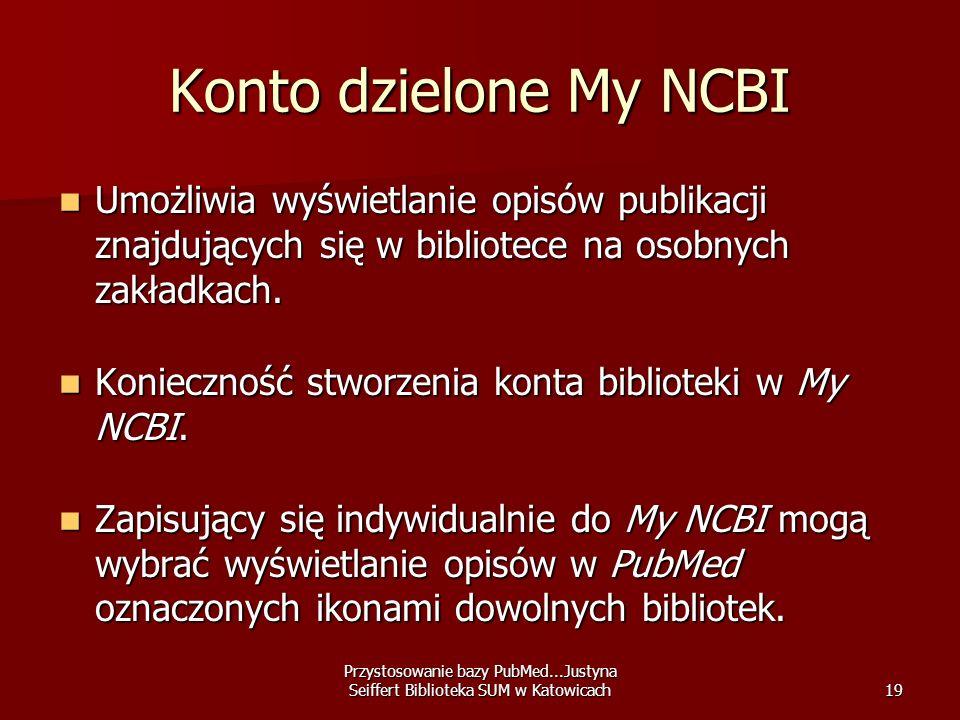 Konto dzielone My NCBI Umożliwia wyświetlanie opisów publikacji znajdujących się w bibliotece na osobnych zakładkach.