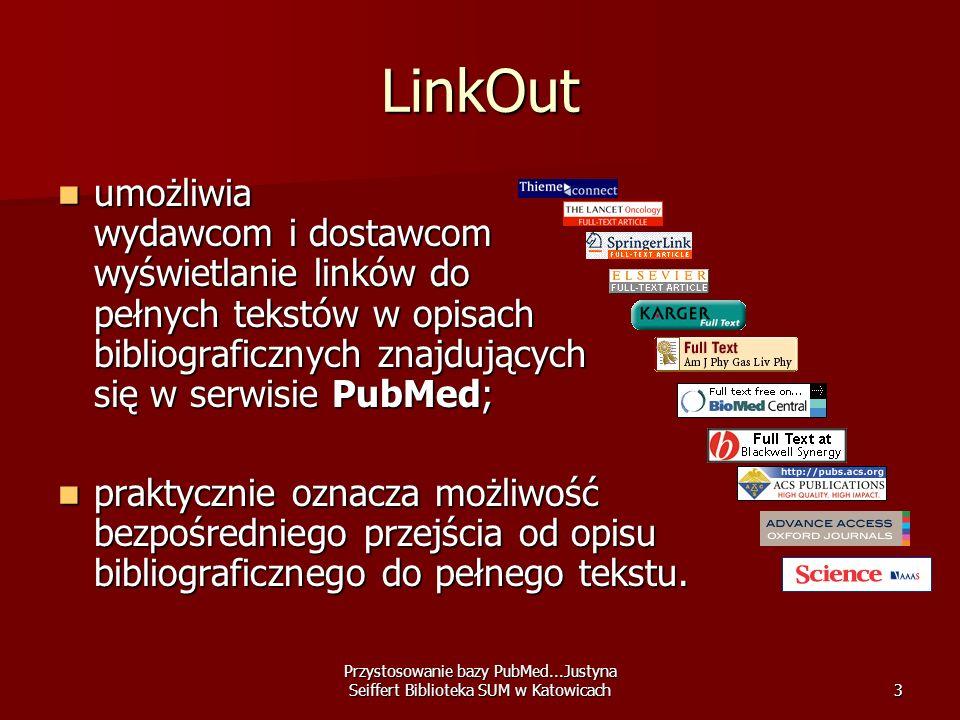 LinkOut umożliwia wydawcom i dostawcom wyświetlanie linków do pełnych tekstów w opisach bibliograficznych znajdujących się w serwisie PubMed;