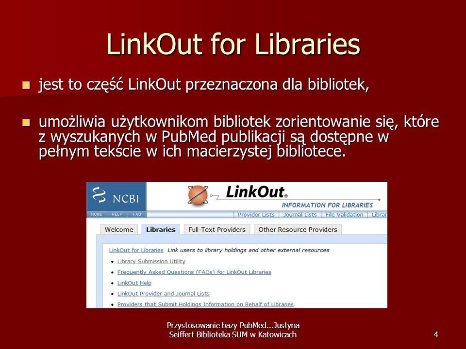 LinkOut for Libraries jest to część LinkOut przeznaczona dla bibliotek,