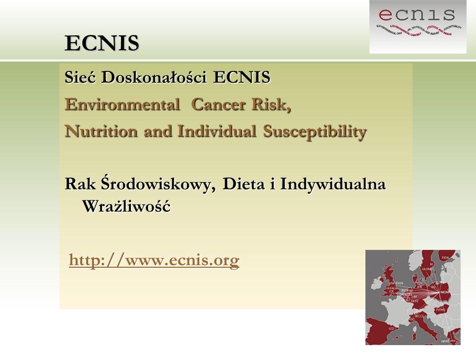 ECNIS Sieć Doskonałości ECNIS Environmental Cancer Risk,