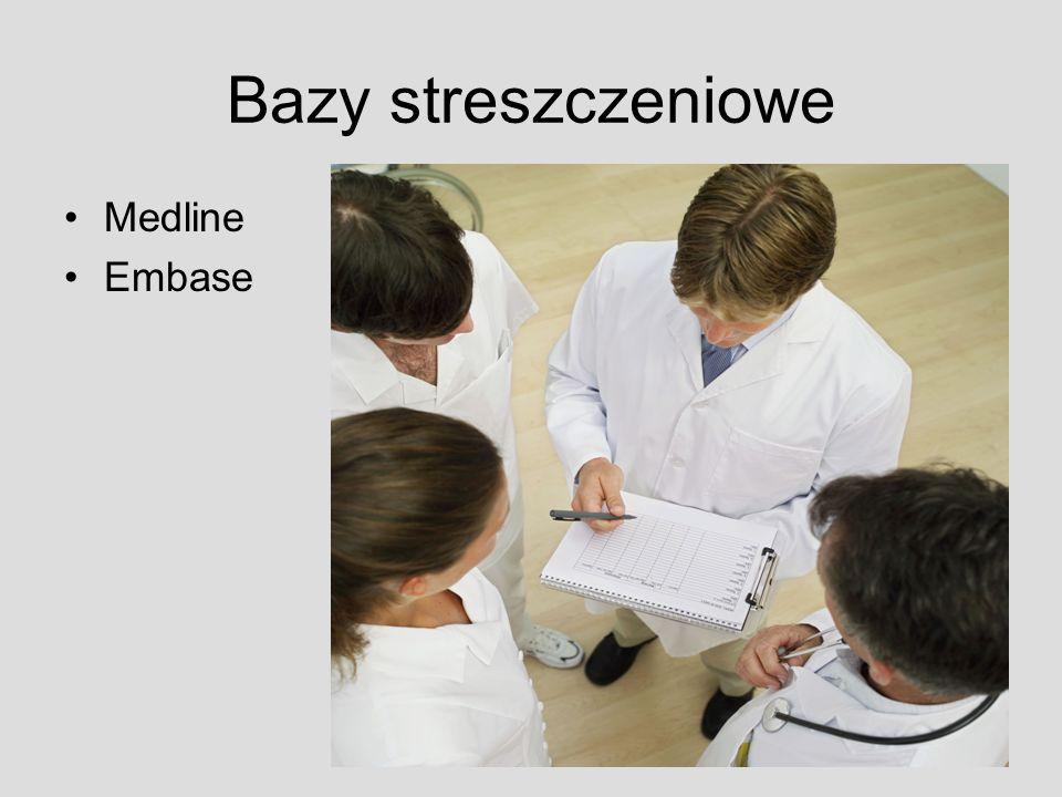 Bazy streszczeniowe Medline Embase Są to bazy streszczeniowe: