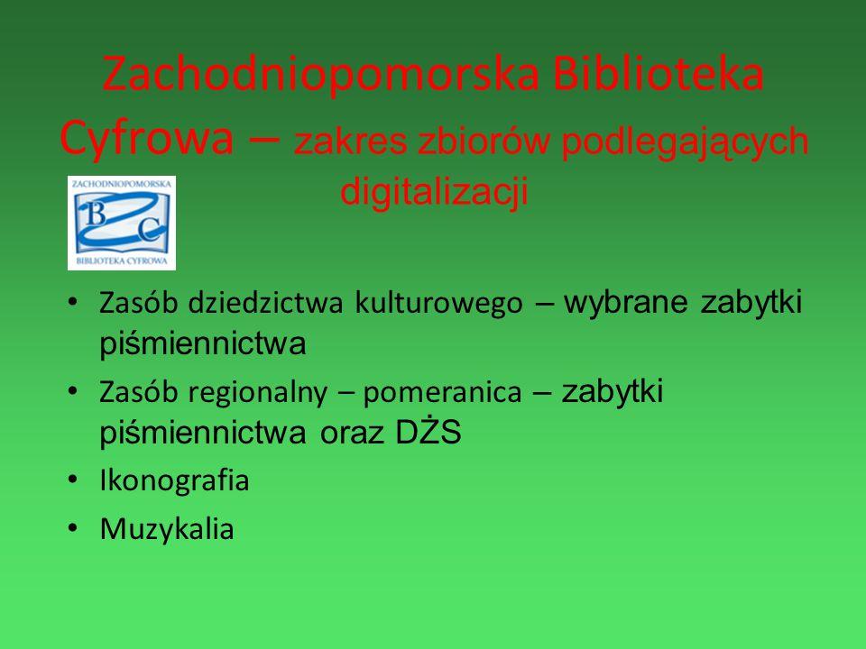 Zachodniopomorska Biblioteka Cyfrowa – zakres zbiorów podlegających digitalizacji