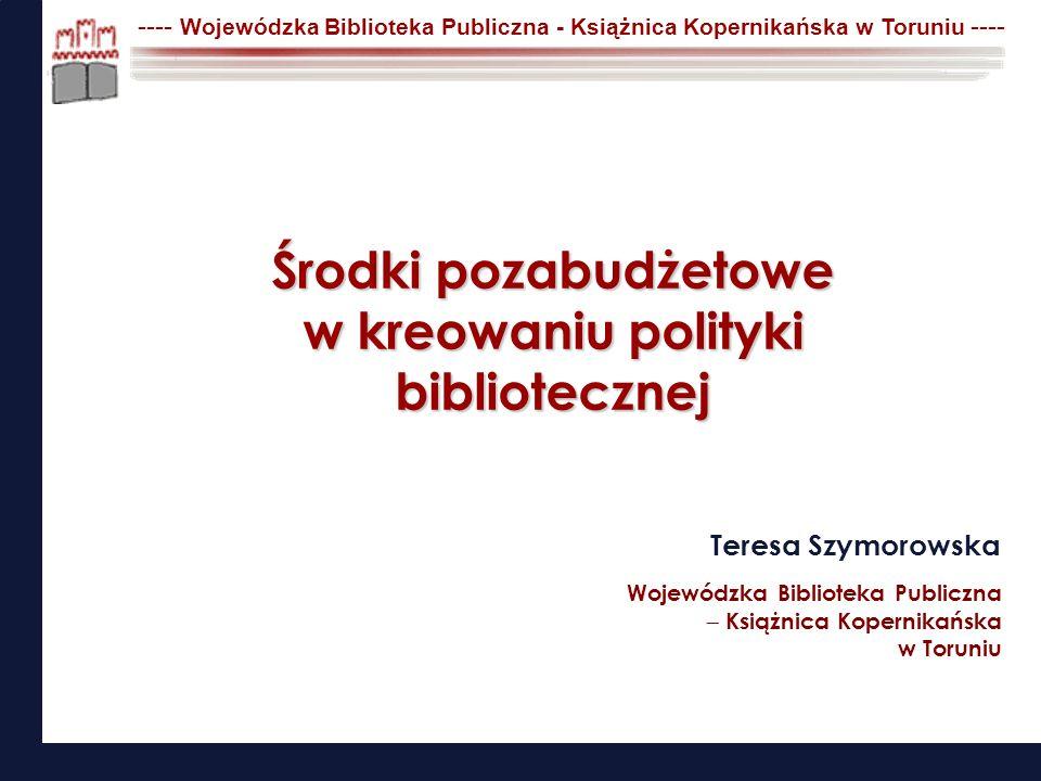 Środki pozabudżetowe w kreowaniu polityki bibliotecznej