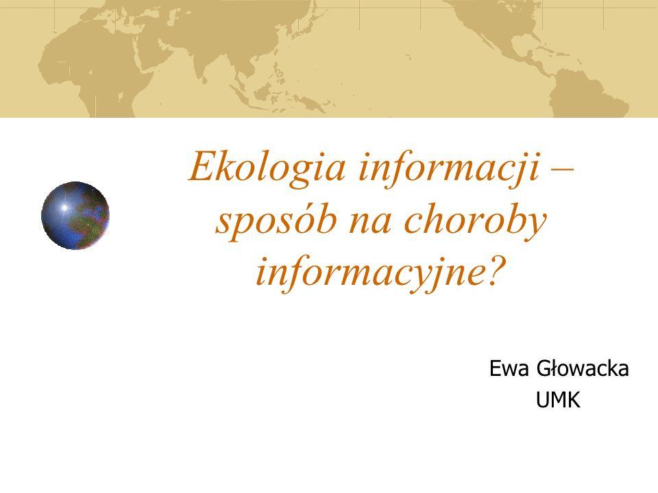 Ekologia informacji – sposób na choroby informacyjne