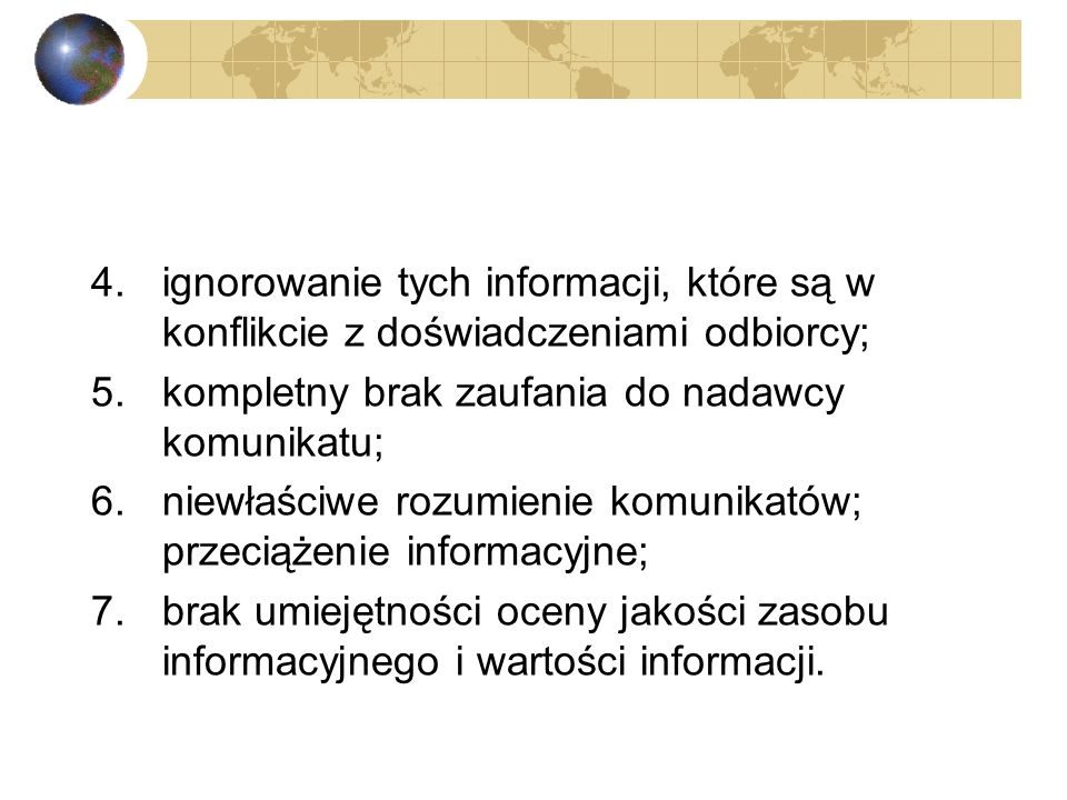 ignorowanie tych informacji, które są w konflikcie z doświadczeniami odbiorcy;