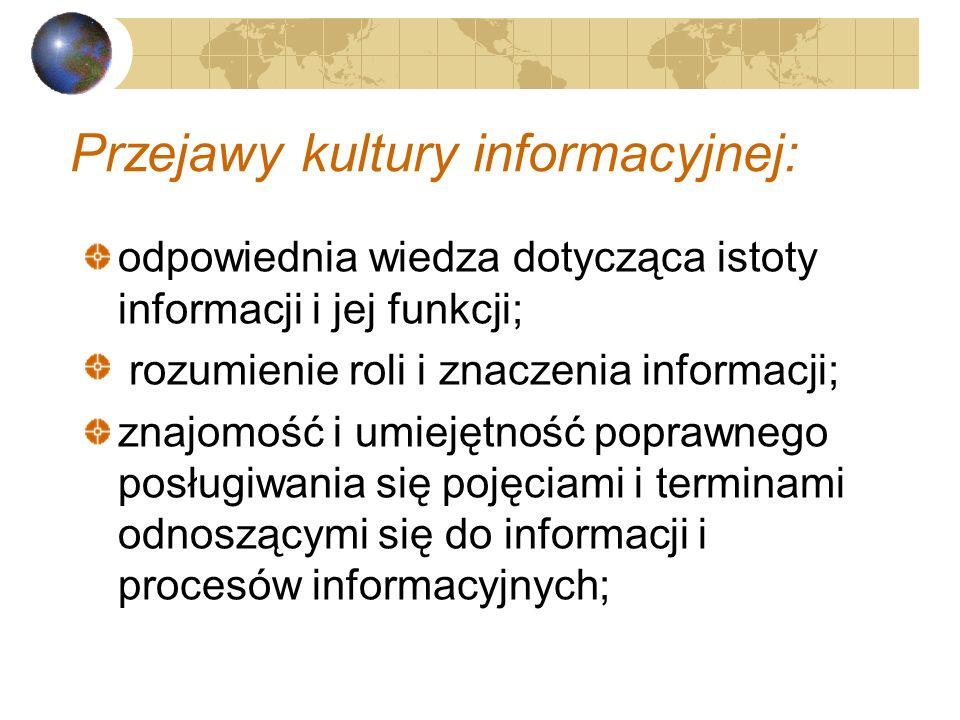 Przejawy kultury informacyjnej: