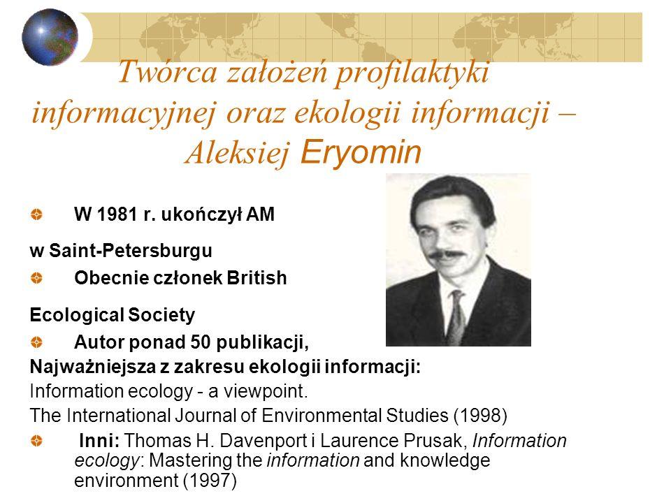 Twórca założeń profilaktyki informacyjnej oraz ekologii informacji – Aleksiej Eryomin