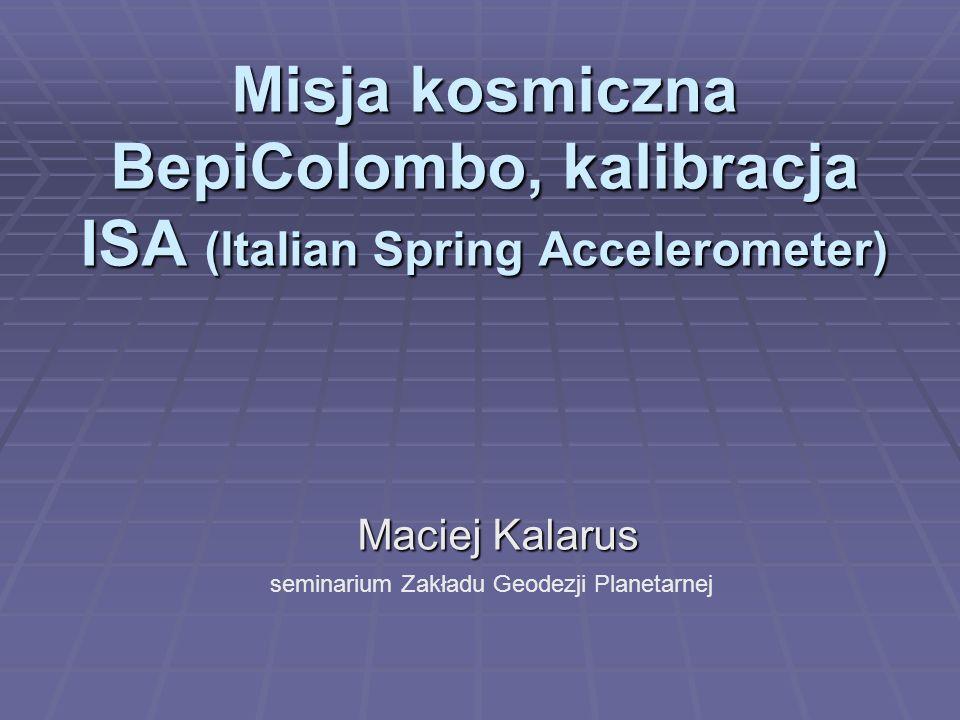 Misja kosmiczna BepiColombo, kalibracja ISA (Italian Spring Accelerometer)
