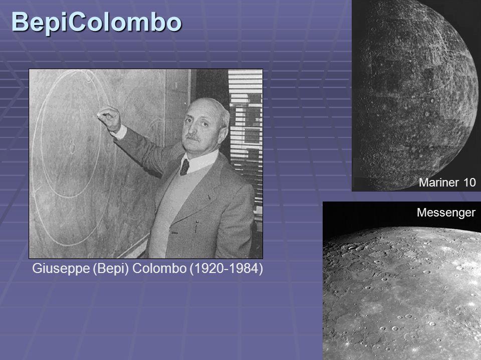 BepiColombo Mariner 10 Messenger Giuseppe (Bepi) Colombo (1920-1984)