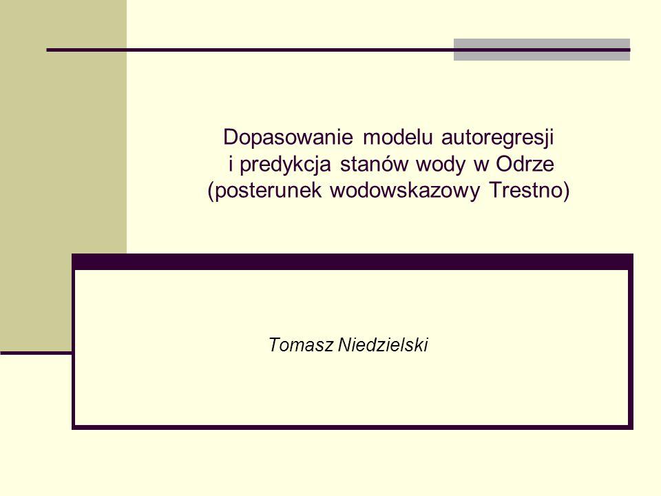 Dopasowanie modelu autoregresji i predykcja stanów wody w Odrze (posterunek wodowskazowy Trestno)
