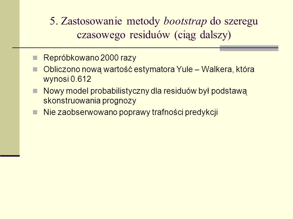 5. Zastosowanie metody bootstrap do szeregu czasowego residuów (ciąg dalszy)