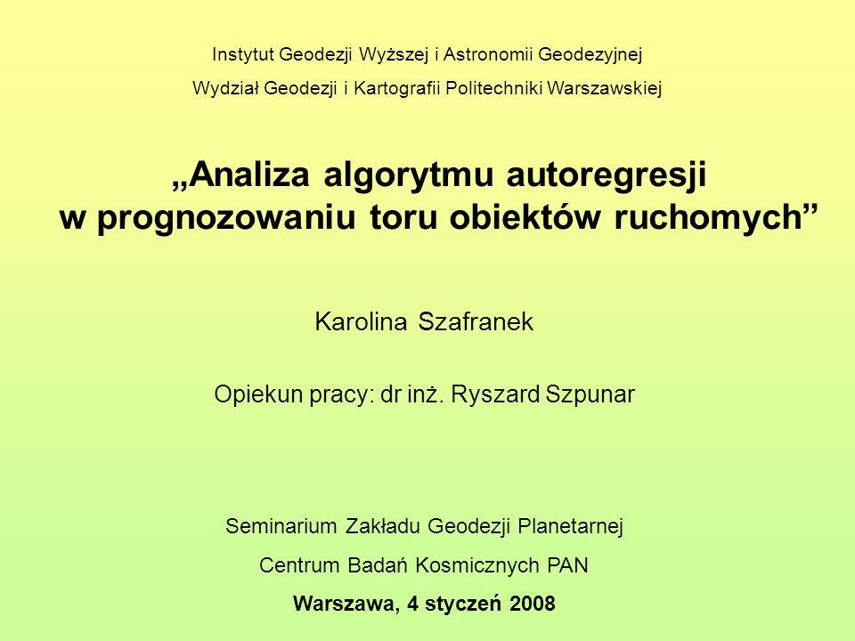 Karolina Szafranek Opiekun pracy: dr inż. Ryszard Szpunar