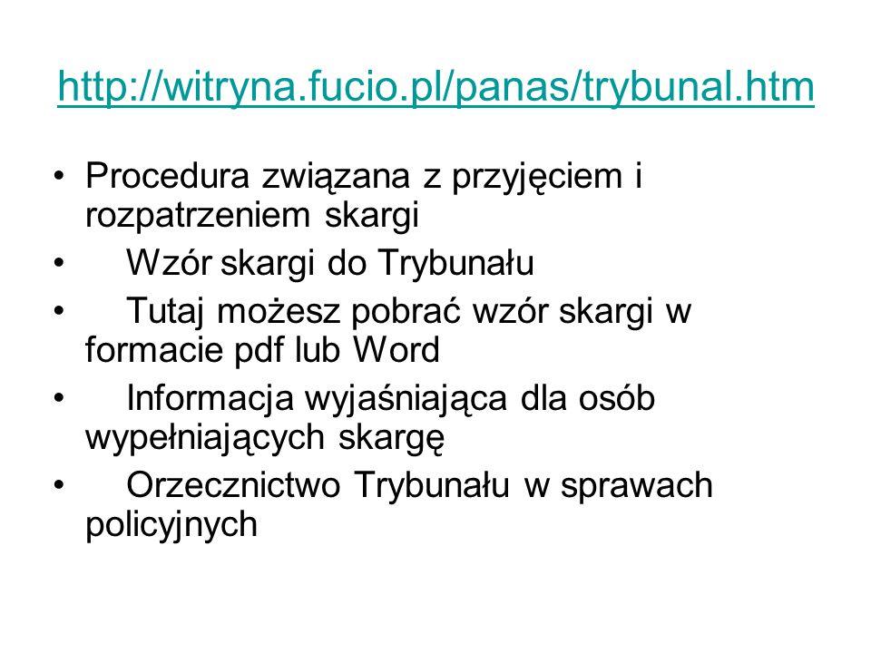 http://witryna.fucio.pl/panas/trybunal.htm Procedura związana z przyjęciem i rozpatrzeniem skargi. Wzór skargi do Trybunału.
