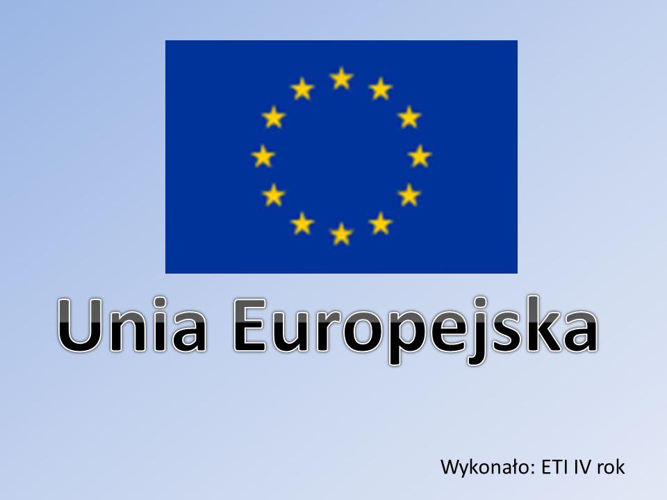 Unia Europejska Wykonało: ETI IV rok