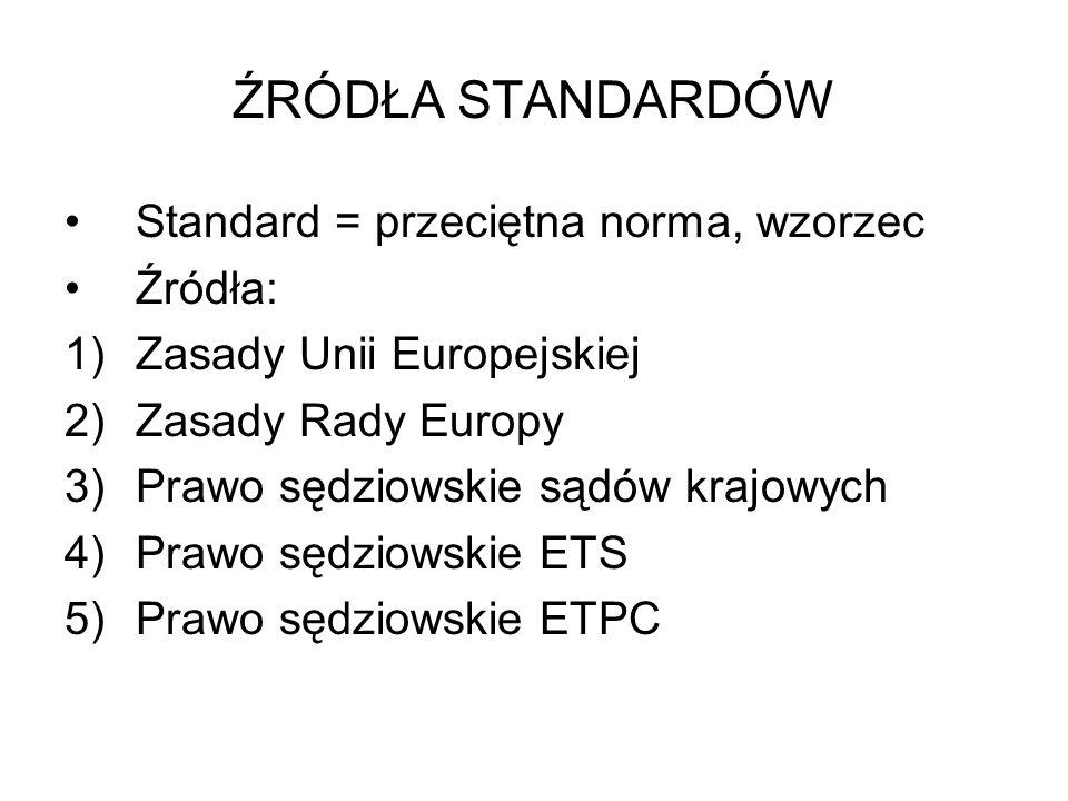 ŹRÓDŁA STANDARDÓW Standard = przeciętna norma, wzorzec Źródła: