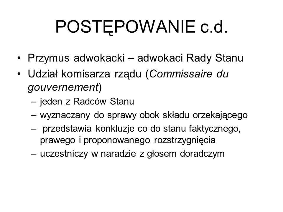 POSTĘPOWANIE c.d. Przymus adwokacki – adwokaci Rady Stanu