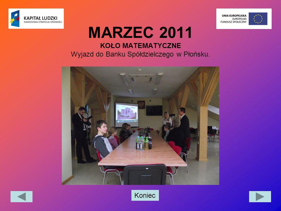 MARZEC 2011 KOŁO MATEMATYCZNE Wyjazd do Banku Spółdzielczego w Płońsku.