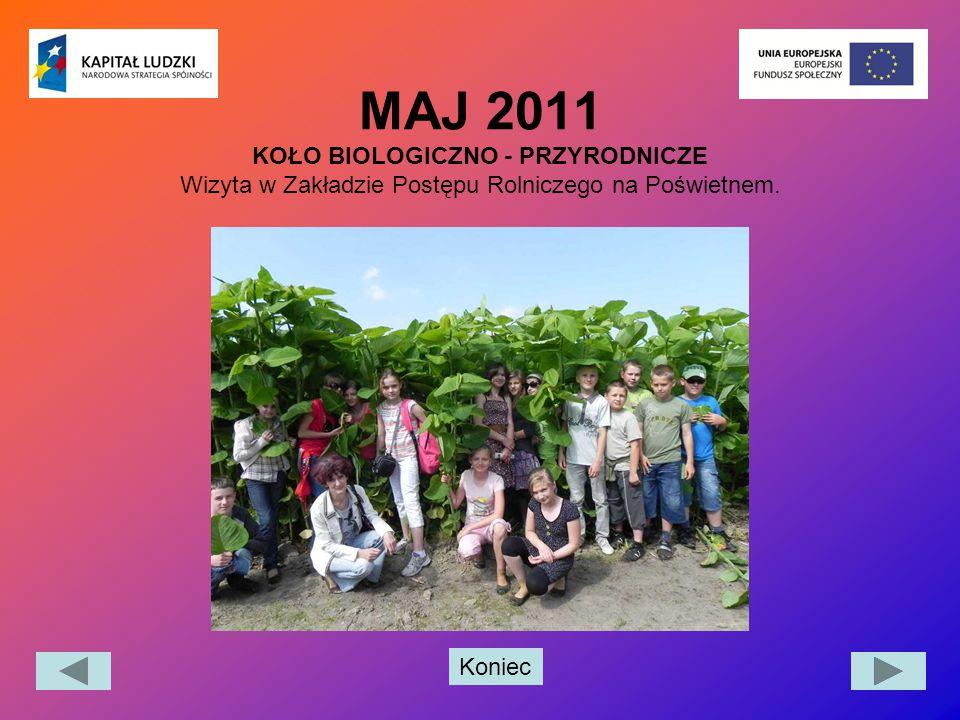 MAJ 2011 KOŁO BIOLOGICZNO - PRZYRODNICZE Wizyta w Zakładzie Postępu Rolniczego na Poświetnem.