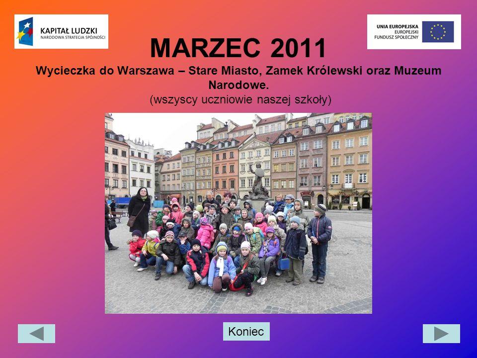MARZEC 2011 Wycieczka do Warszawa – Stare Miasto, Zamek Królewski oraz Muzeum Narodowe.