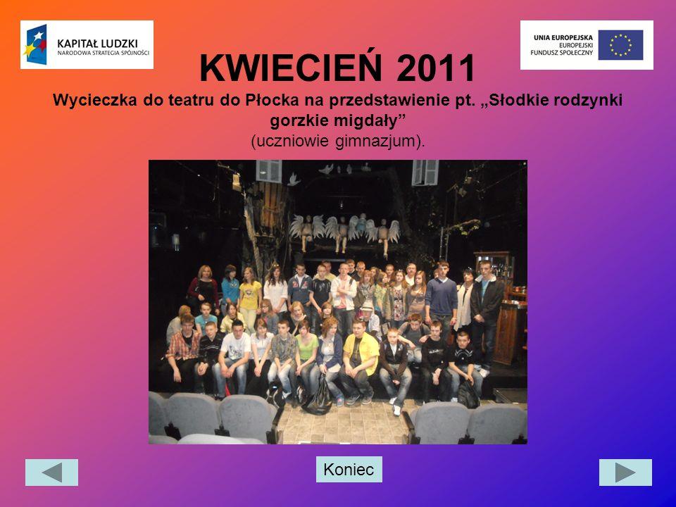 KWIECIEŃ 2011 Wycieczka do teatru do Płocka na przedstawienie pt