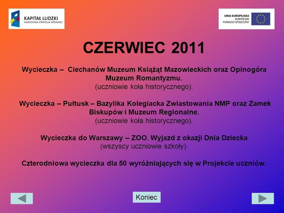 CZERWIEC 2011 Wycieczka – Ciechanów Muzeum Książąt Mazowieckich oraz Opinogóra Muzeum Romantyzmu.