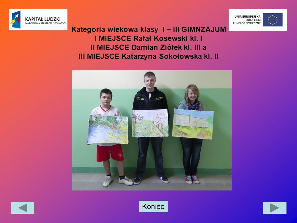 Kategoria wiekowa klasy I – III GIMNZAJUM I MIEJSCE Rafał Kosewski kl