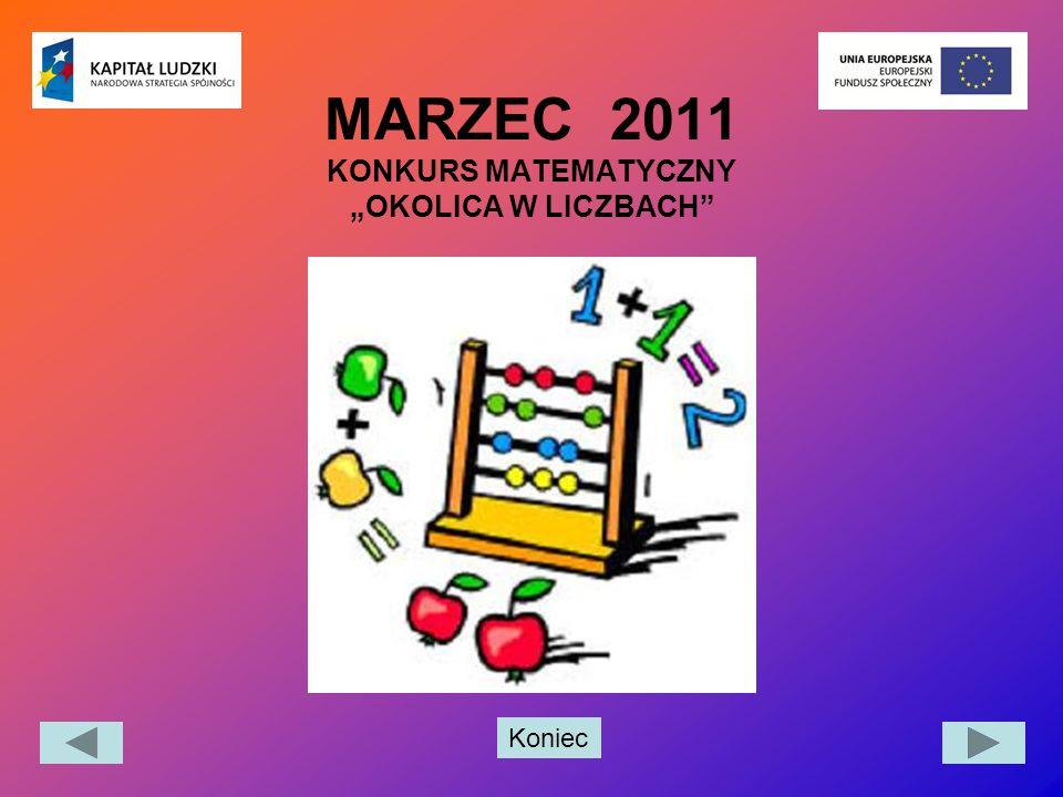 """MARZEC 2011 KONKURS MATEMATYCZNY """"OKOLICA W LICZBACH"""