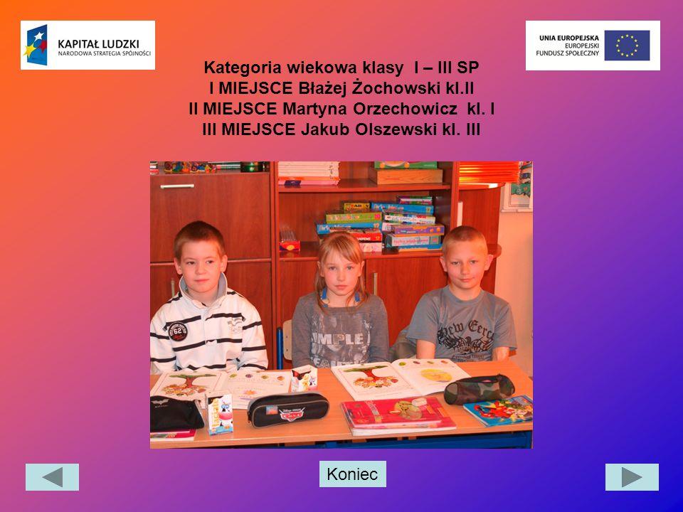 Kategoria wiekowa klasy I – III SP I MIEJSCE Błażej Żochowski kl
